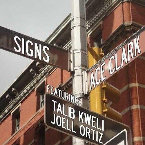 ACE CLARK | SIGNS (FEAT. TALIB KWELI & JOELL ORTIZ) [AUDIO]