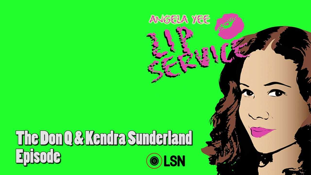 Angela Yee's Lip Service: The Don Q & Kendra Sunderland Episode