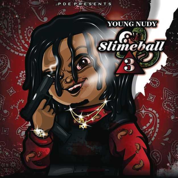 Album Stream: Young Nudy   SlimeBall 3 [Audio]