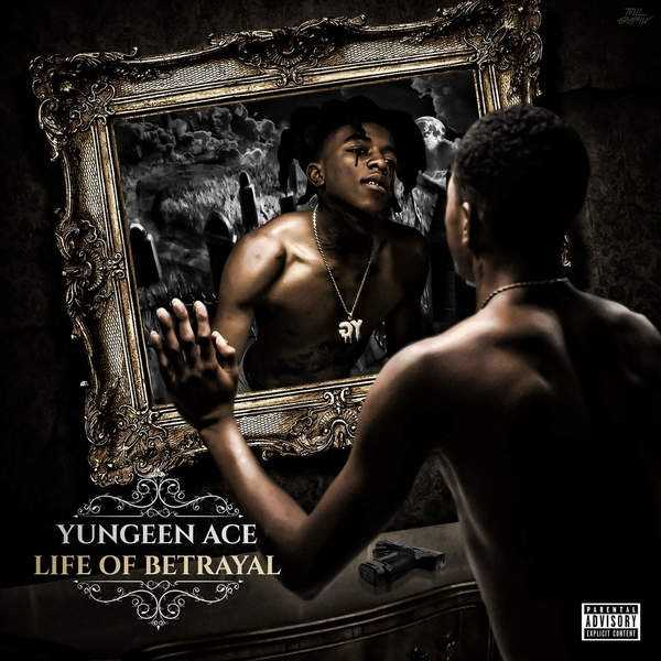 New Project: Yungeen Ace | Life of Betrayal [Audio]