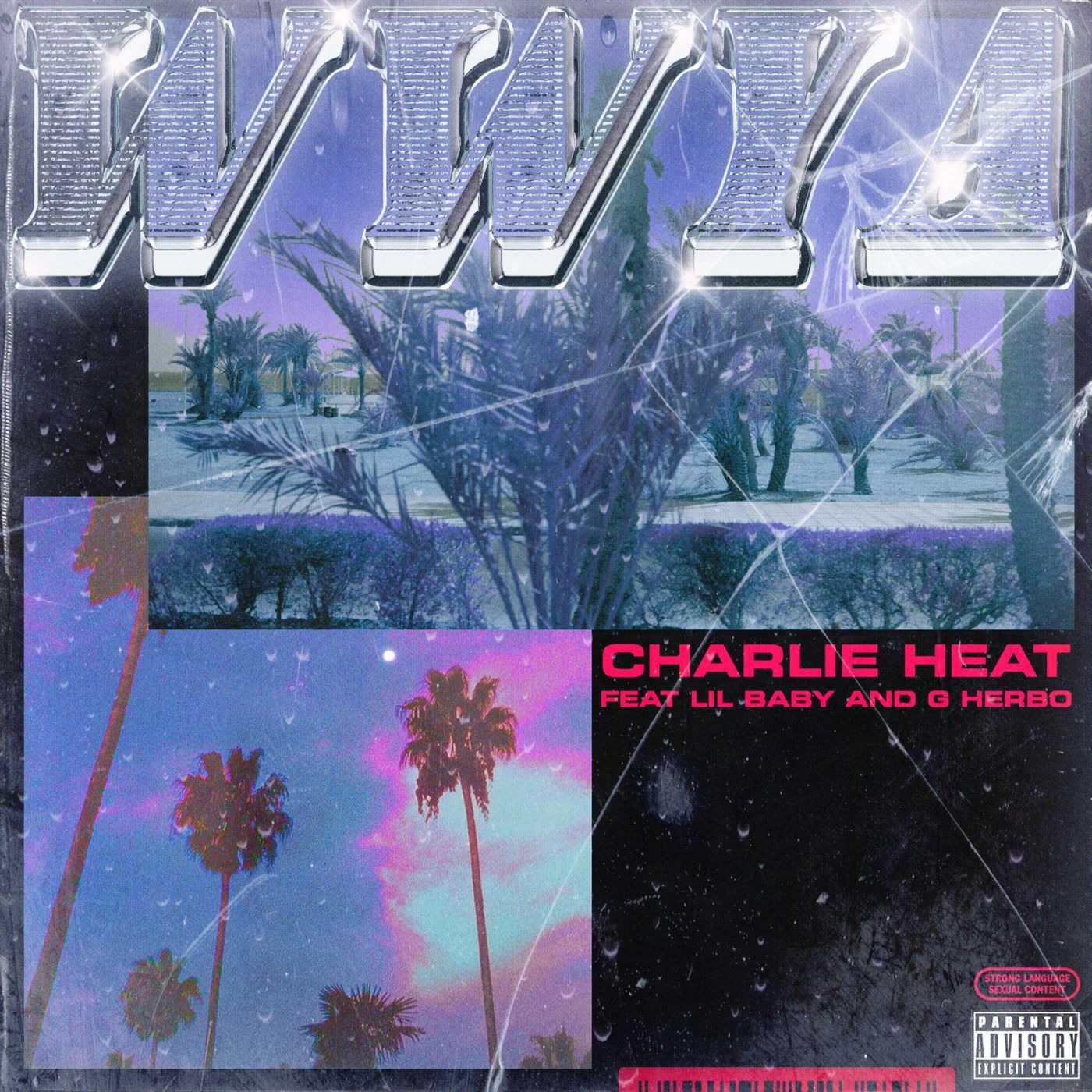New Single: Charlie Heat | WWYA (feat. Lil Baby & G Herbo) [Audio]