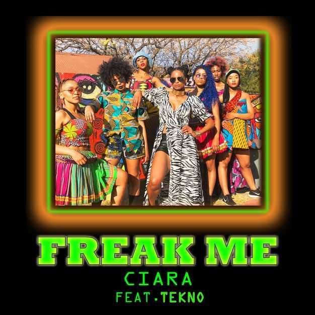 New Single: Ciara | Freak Me (feat. Tekno) [Audio]