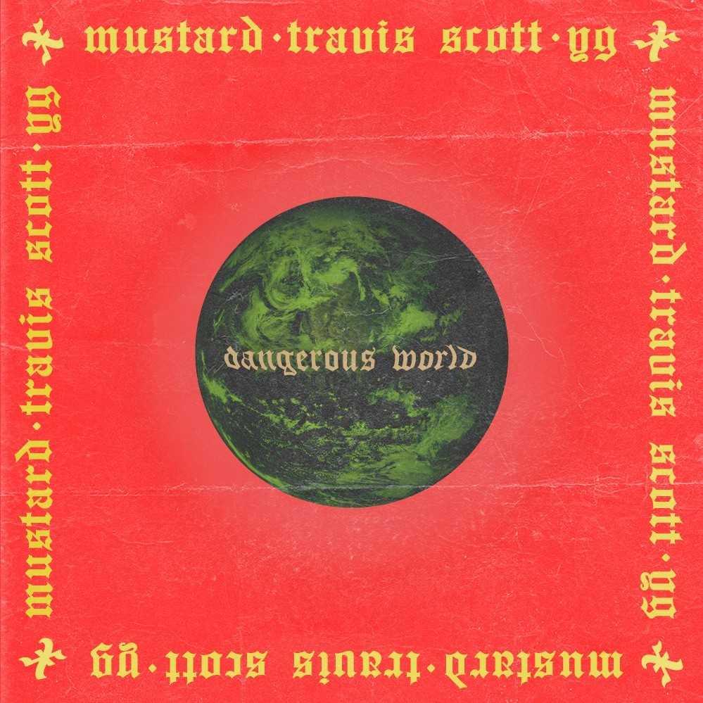 DJ MUSTARD FT. TRAVIS SCOTT & YG | DANGEROUS WORLD [AUDIO]