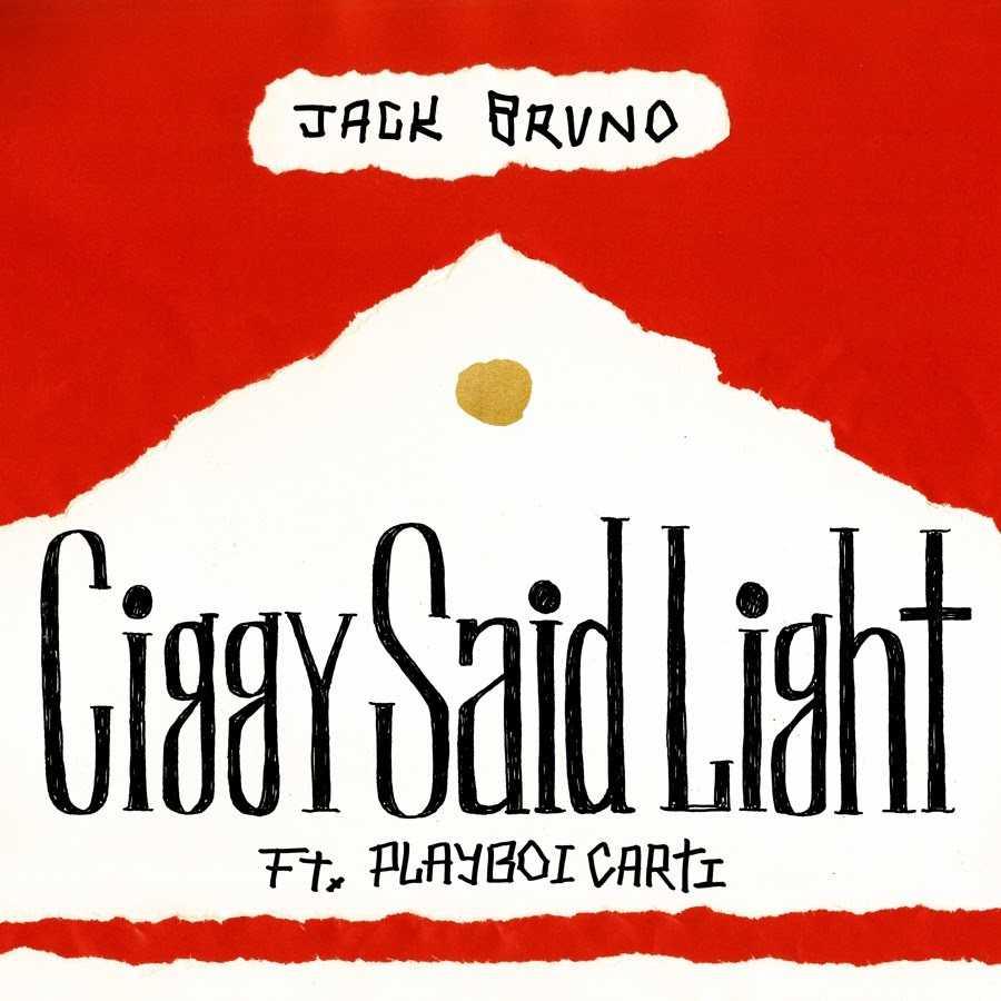 New Music: Jack Bruno x Playboi Carti | Ciggy Said Light (Produced by Hit-Boy ) [Audio]