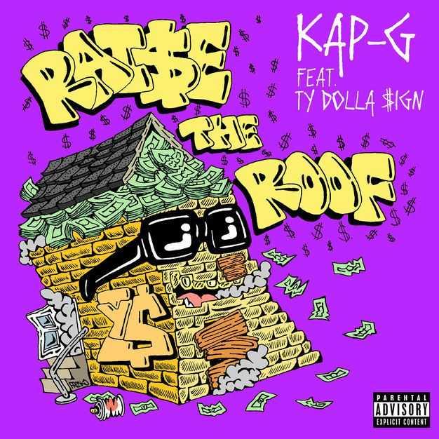 New Single: Kap G | Raise the Roof (feat. Ty Dolla $ign) [Audio]