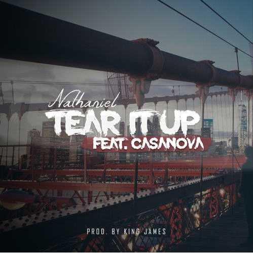 Nathaniel | Tear it up feat Casanova [Audio]