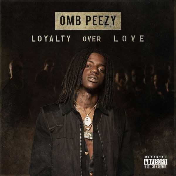 Mixtape Stream: OMB Peezy | Loyalty Over Love [Audio]