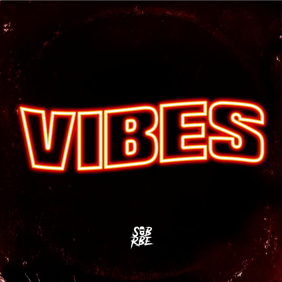 New Single: SOB x RBE | Vibes [Audio]