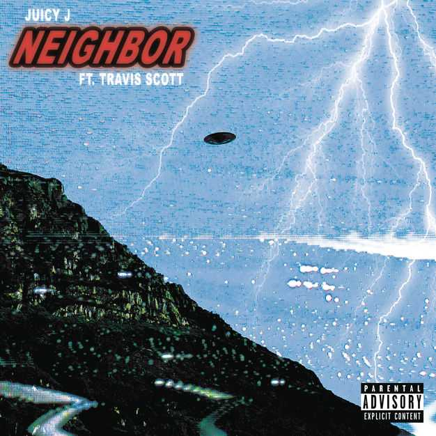 New Single: Juicy J | Neighbor (feat. Travis Scott) [Audio]