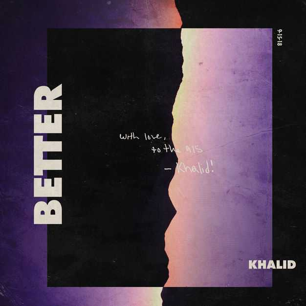 New Single: Khalid | Better [Audio]