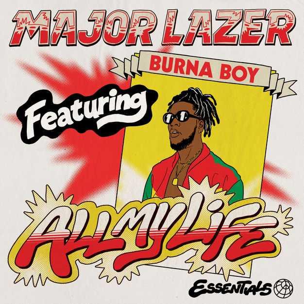 New Single: Major Lazer | All My Life (feat. Burna Boy) [Audio]