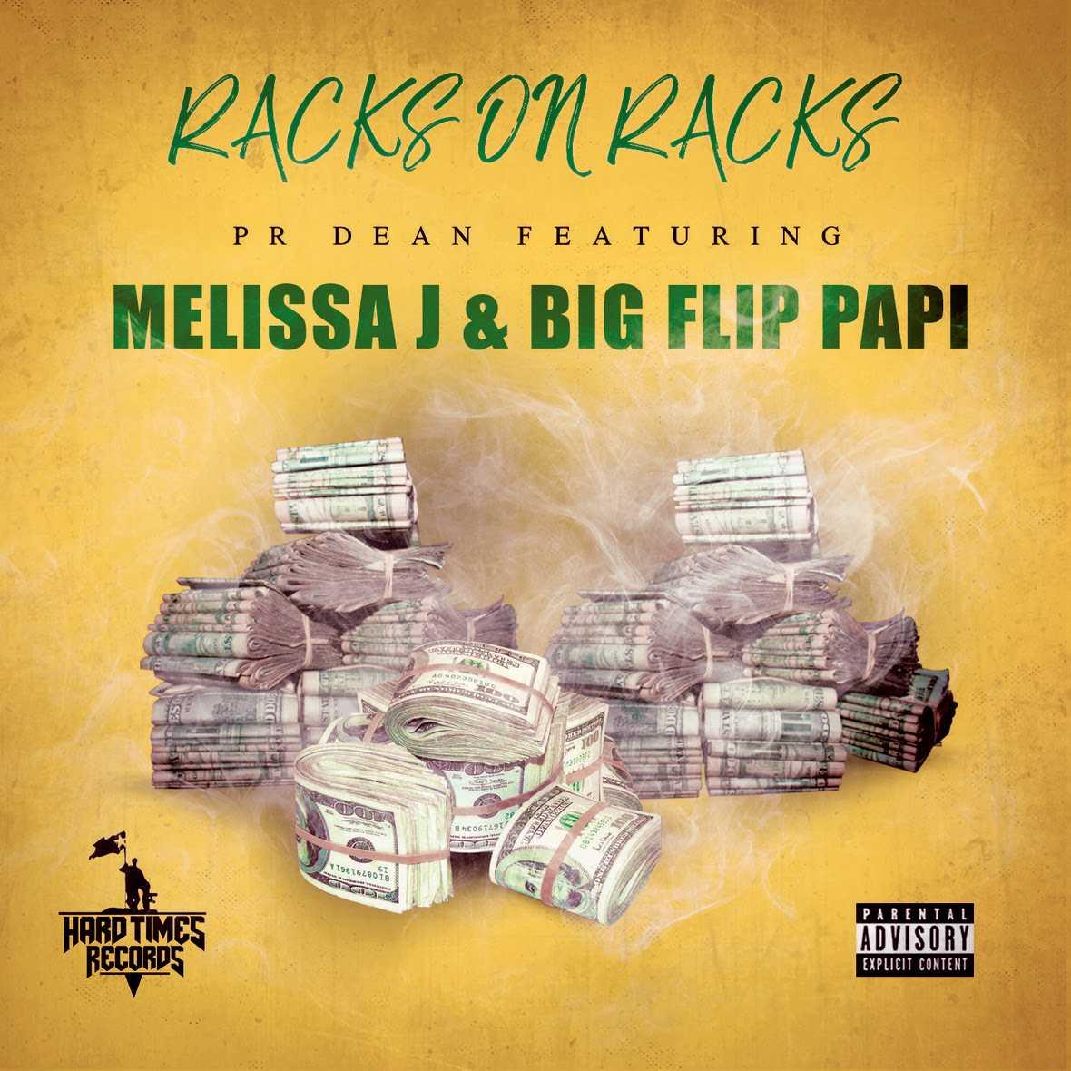 "PR Dean feat. Melissa J x Big Flip Papi   ""Racks On Racks"" [Audio]"