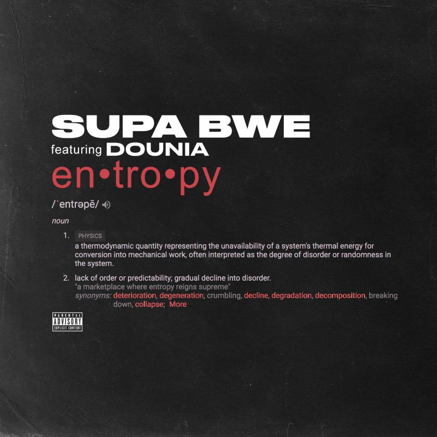 New Single: Supa Bwe | Entropy (feat. Dounia) [Audio]