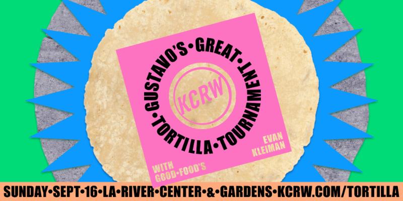 KCRW Presents Gustavo's Great Tortilla Tournament [Events]