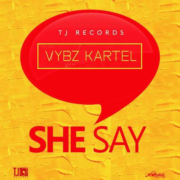 New Single: Vybz Kartel | She Say [Audio]