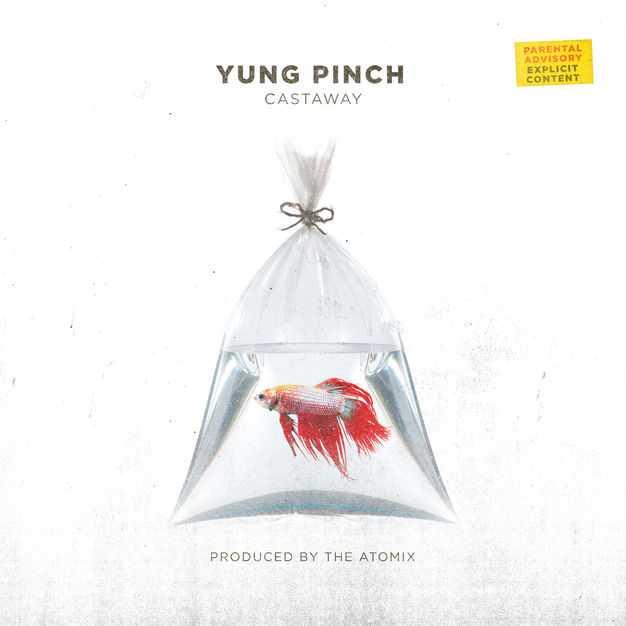 New Single: Yung Pinch | Castaway [Audio]