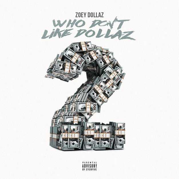 EP Stream: Zoey Dollaz | Who Don't Like Dollaz 2 [Audio]