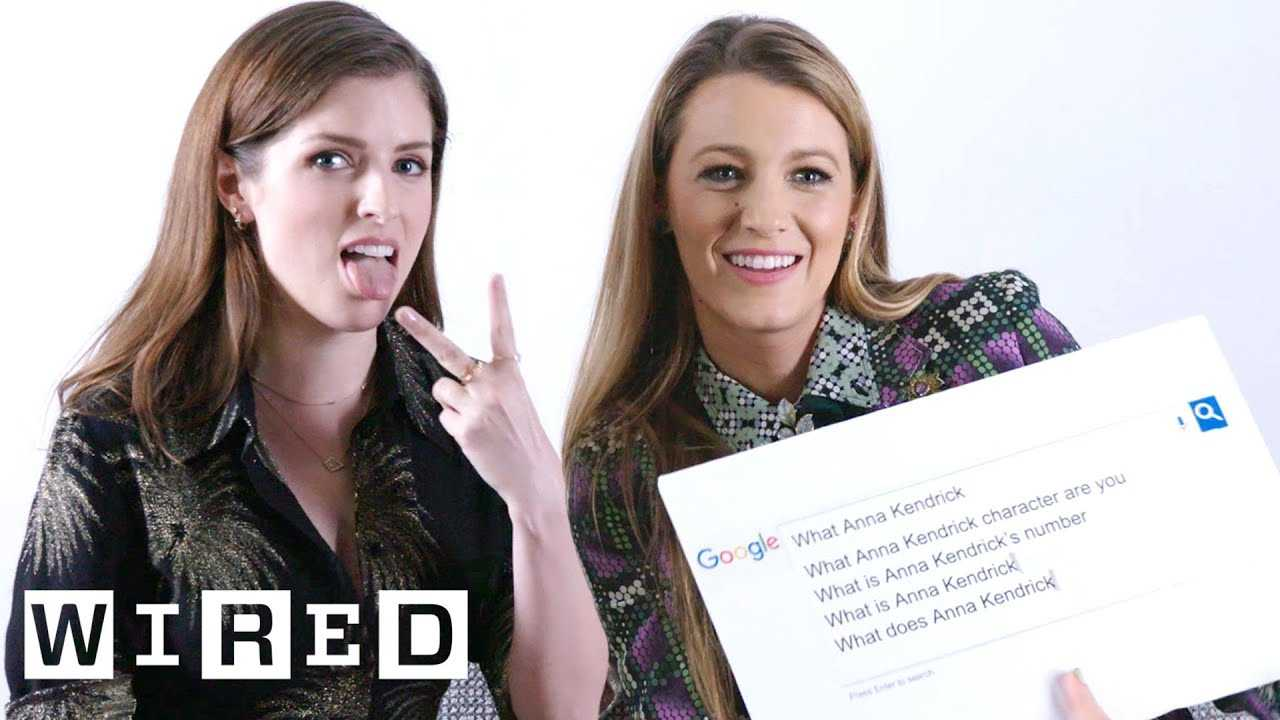 Anna Kendrick & Blake Lively Answer the Web's Most Searched Questions | WIRED