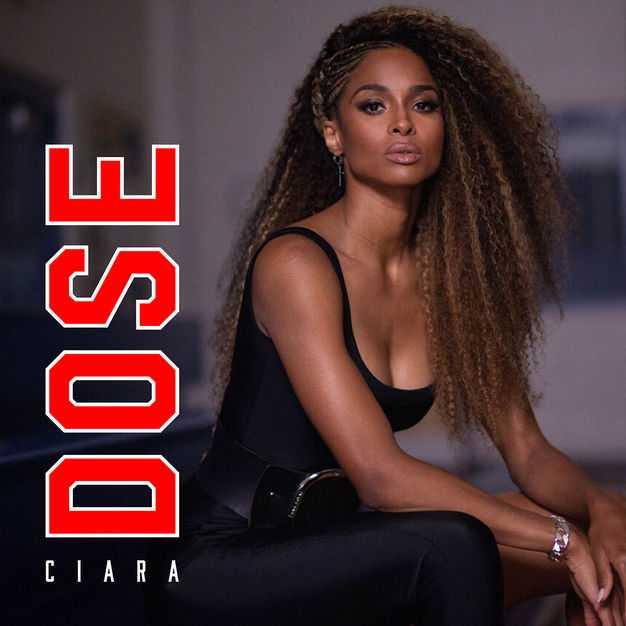 New Single: Ciara | Dose [Audio]