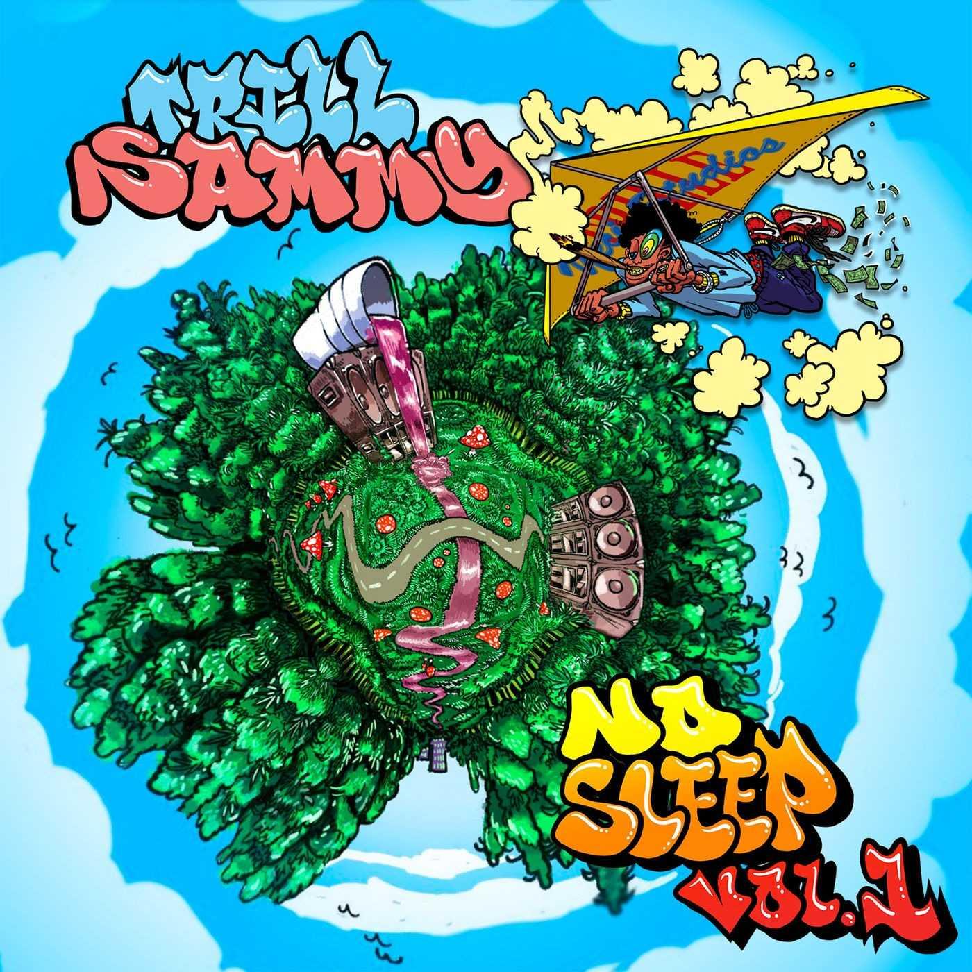 New Project: Trill Sammy | No Sleep vol. 1 [Audio]