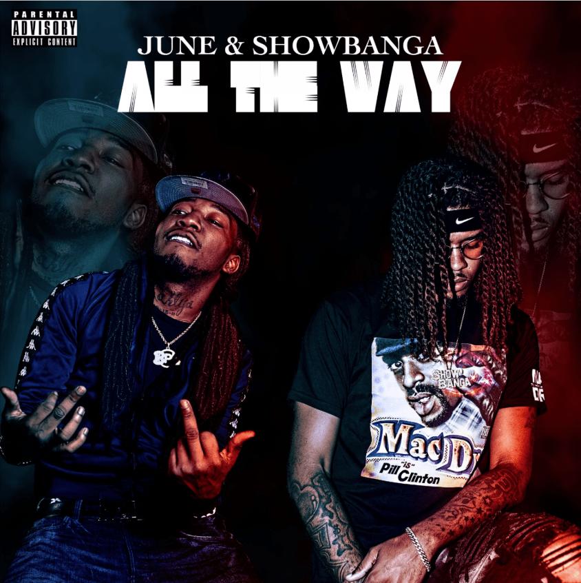 Album Stream: June & Show Banga – All The Way [Audio]