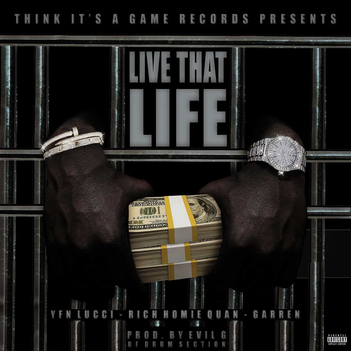 """Think It's A Game Records' Releases New Single """"Live That Live"""" Ft. YFN Lucci, Rich Homie Quan, & Garren [Audio]"""