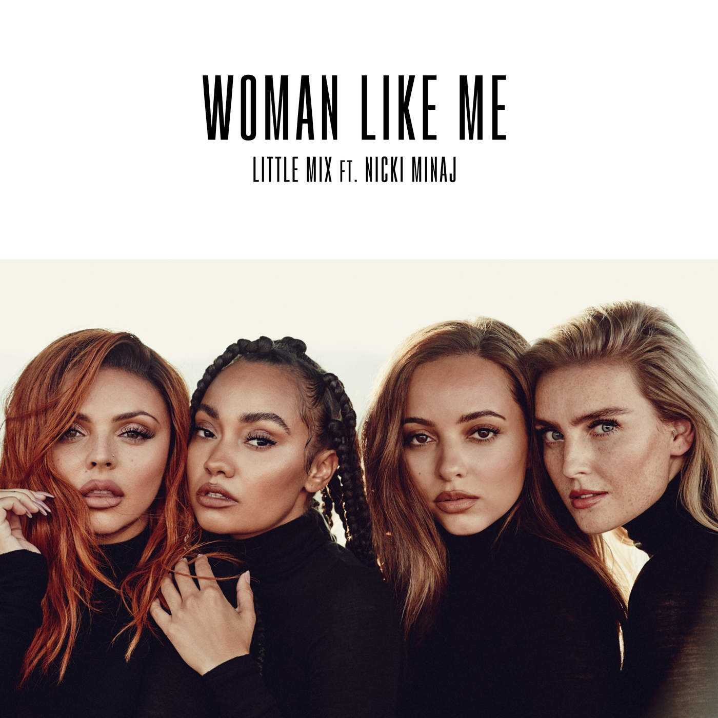 Little Mix   Woman Like Me (feat. Nicki Minaj) [Audio]