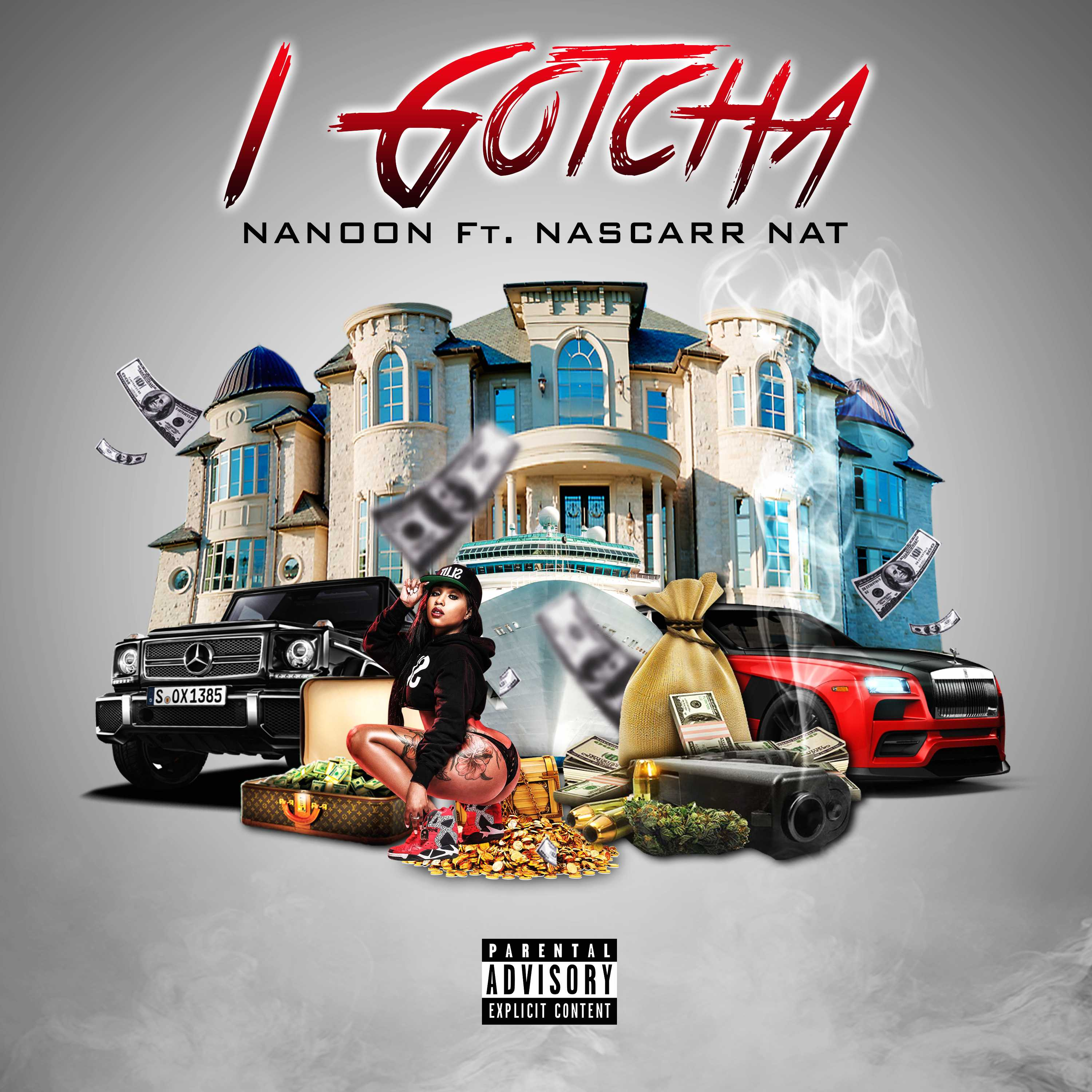 Nanoon Ft. Nascarr Nat | I Gotcha [Audio]