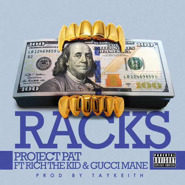 New Single: Project Pat – Racks (feat. Gucci Mane & Rich The Kid) [Audio]