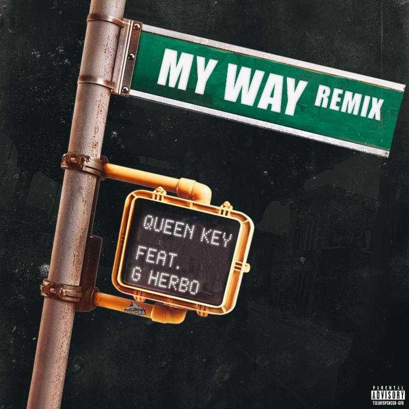 """Queen Key Releases """"My Way"""" Remix FT. G Herbo [Audio]"""