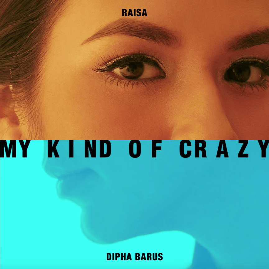 New Single: Raisa and Dipha Barus | My Kind of Crazy [Audio]