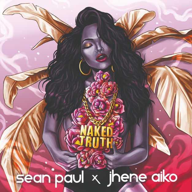 Sean Paul – Naked Truth (feat. Jhené Aiko) (Edit) [Audio]