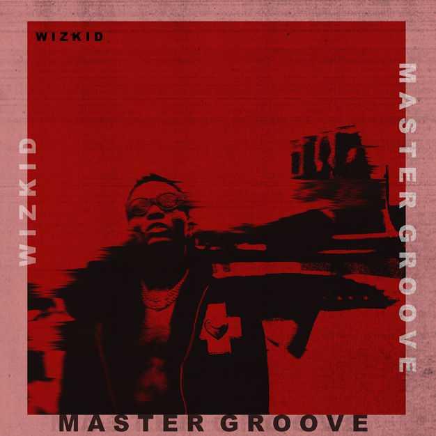 Wizkid – Master Groove [Audio]