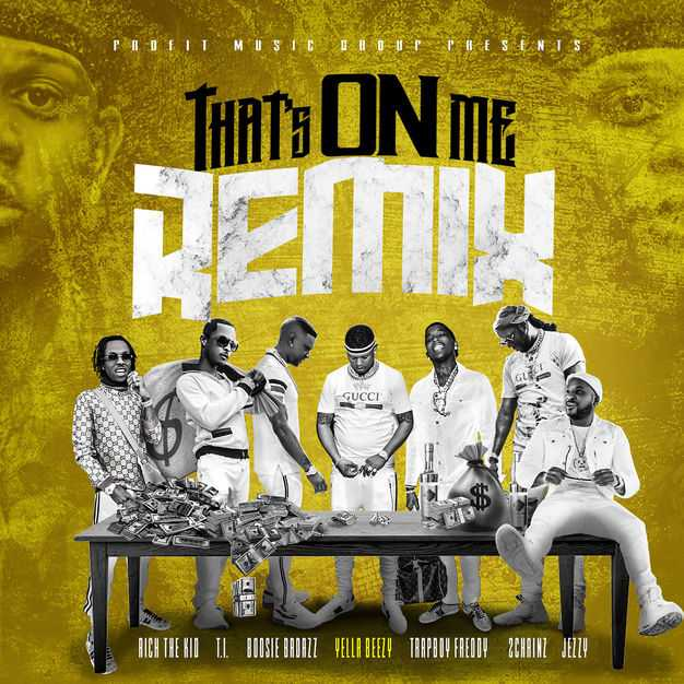 New Single: Yella Beezy – That's On Me (Remix) (feat. 2 Chainz, T.I., Rich The Kid & Jeezy) [Audio]