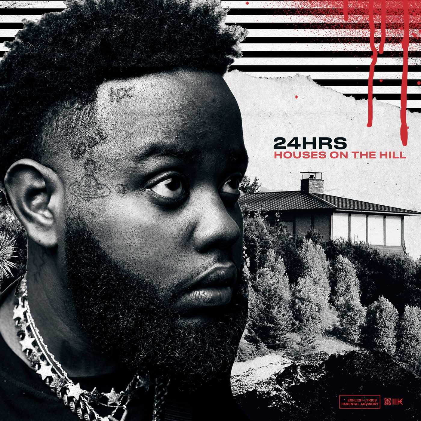 New Project: 24hrs | HOUSES ON THE HILL [Audio]