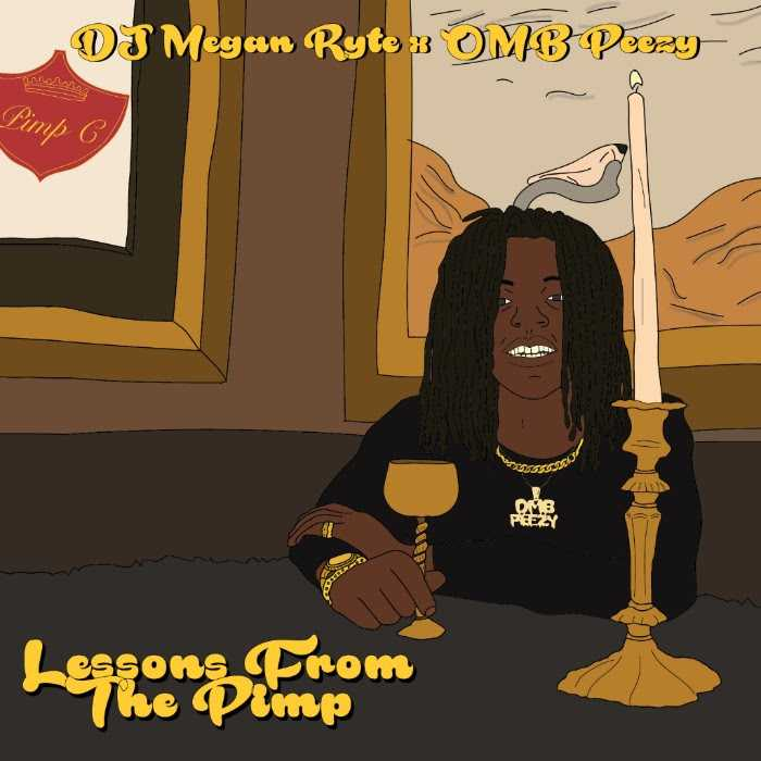 EP Stream: OMB Peezy & DJ Megan Ryte | Lessons From The Pimp [Audio]