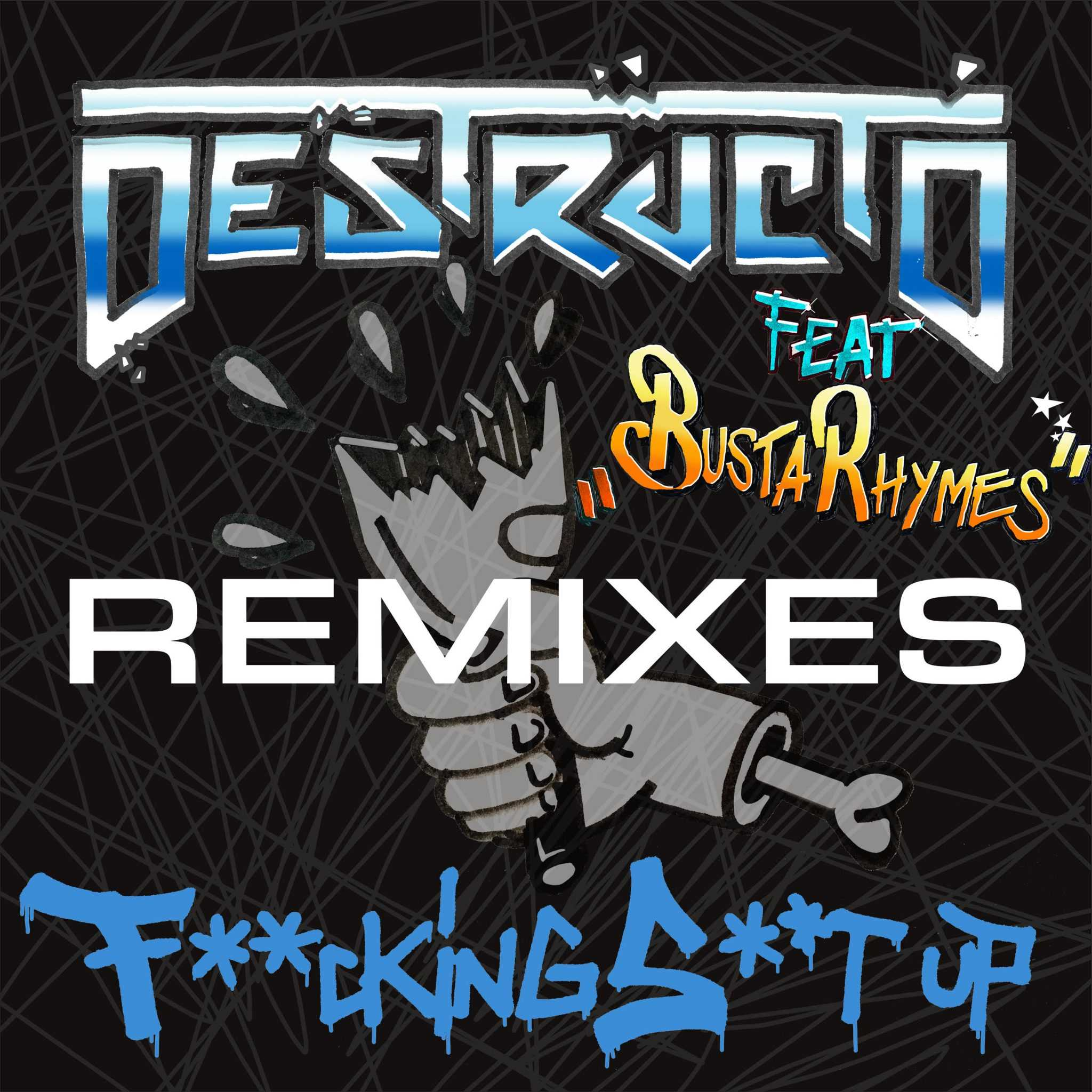 Destructo   F*cking S**t Up (Remixes) [Feat. Busta Rhymes] [Audio]