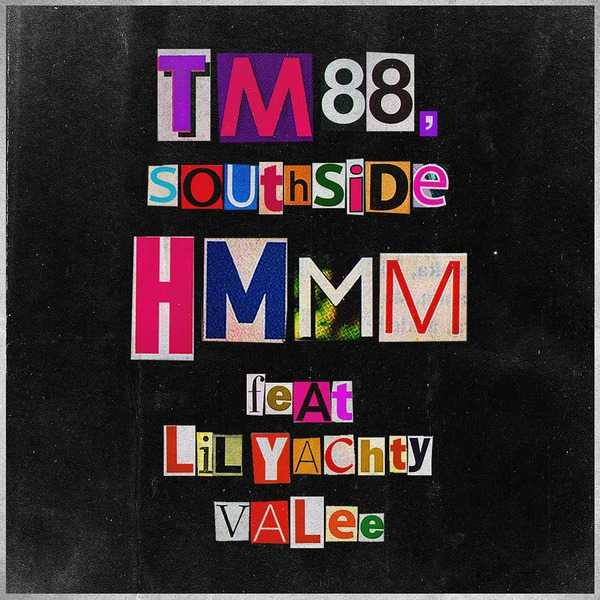 New Single: TM88 & Southside | Hmmm (feat. Lil Yachty & Valee) [Audio]