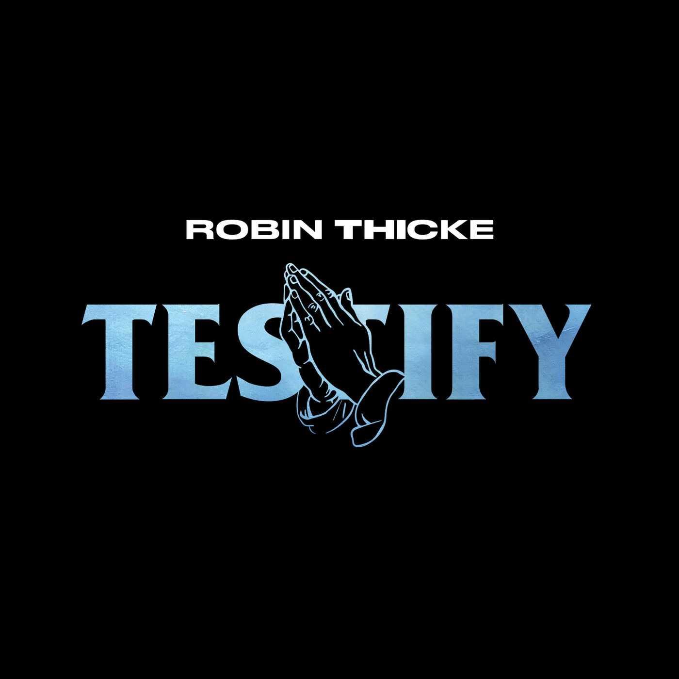 New Single: Robin Thicke | Testify [Audio]