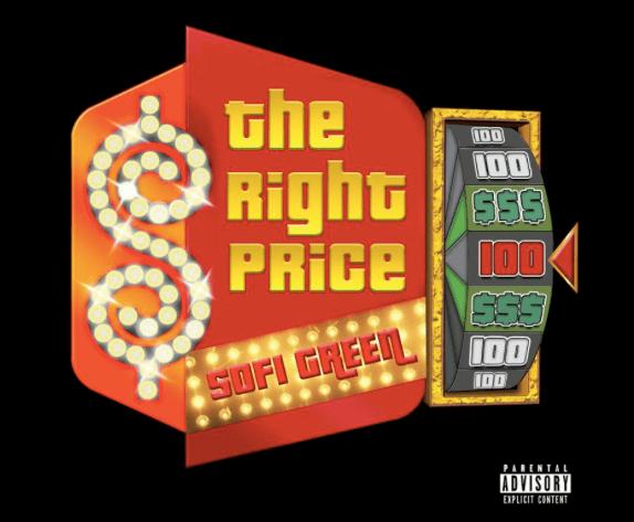 """SOFI GREEN Drops Smash """"THE RIGHT PRICE"""" [Audio]"""