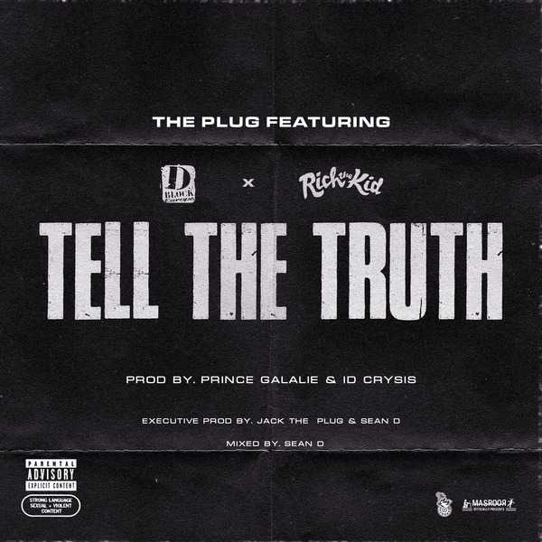New Single: The Plug | Tell the Truth (feat. D-Block Europe & Rich the Kid) [Audio]
