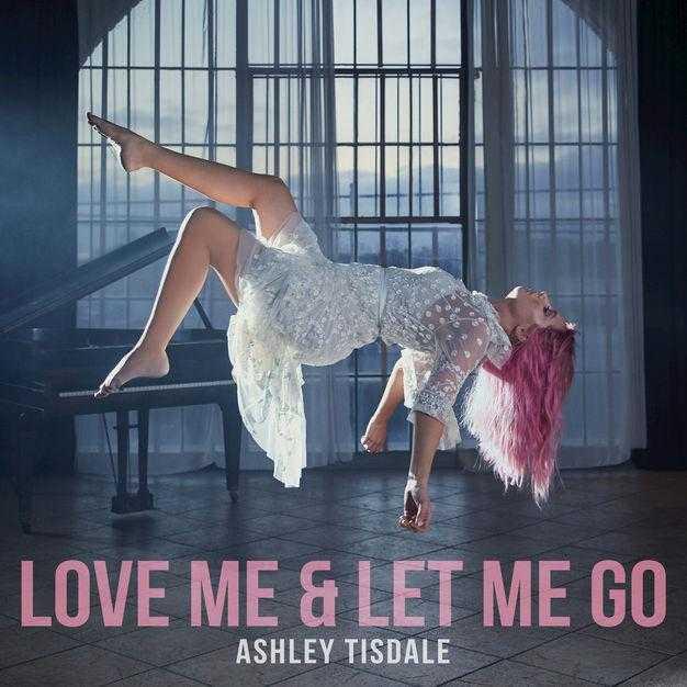 New Single: Ashley Tisdale | Love Me & Let Me Go [Audio]