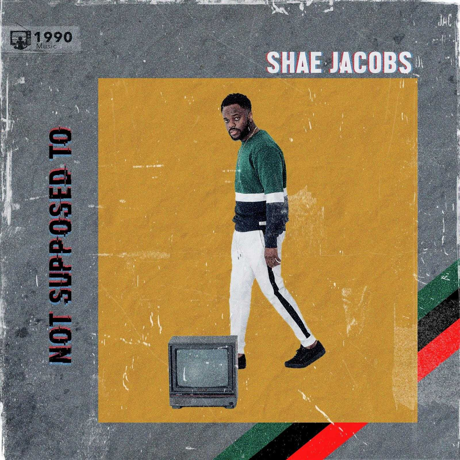 Shae Jacobs Drops New Single 'Not Supposed To' [Audio]