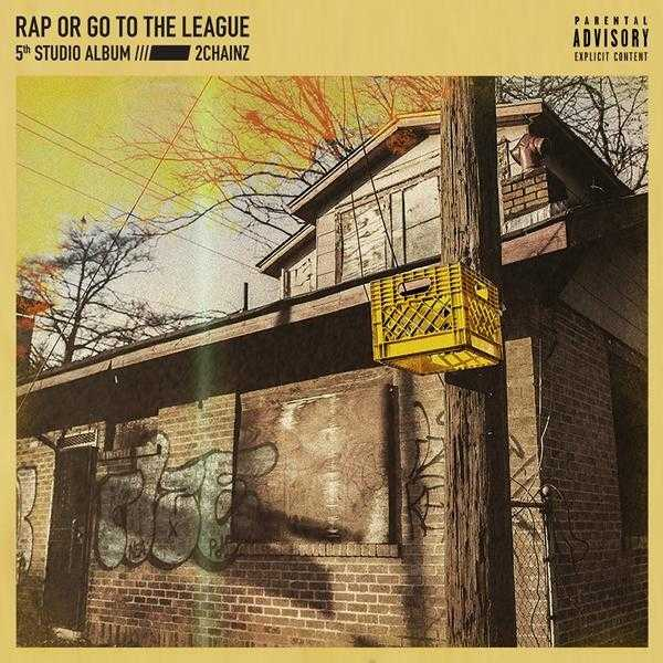 New Project: 2 Chainz – Rap or Go to the League [Audio]
