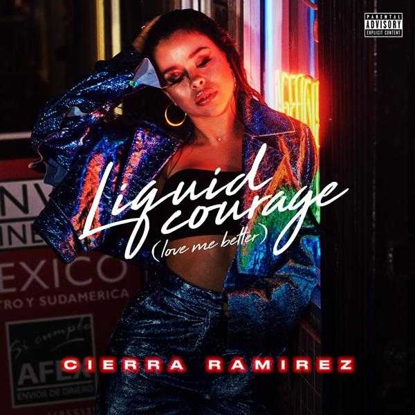 New Single: Cierra Ramirez – Liquid Courage (Love Me Better) [Audio]