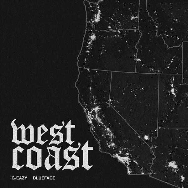 New Single: G-Eazy – West Coast (feat. Blueface) [Audio]