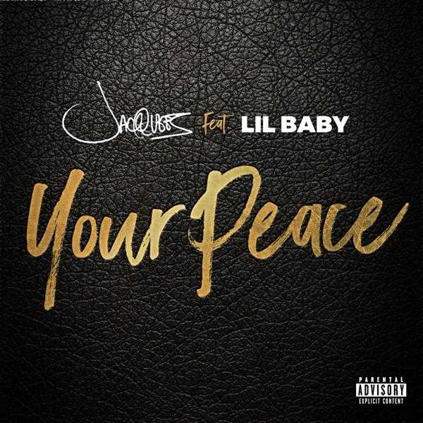 New Single: Jacquees – Your Peace (feat. Lil Baby) [Audio]