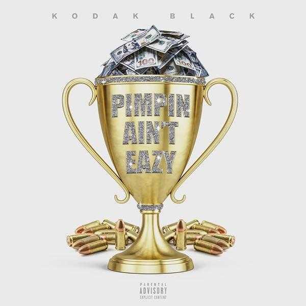 New Single: Kodak Black – Pimpin Ain't Eazy [Audio]