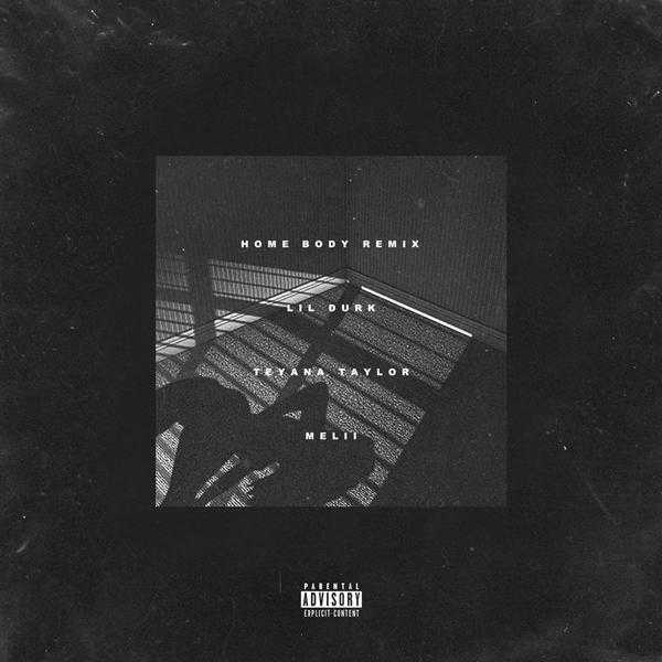 New Single: Lil Durk feat. Teyana Taylor & Melii – Home Body (Remix) [Audio]