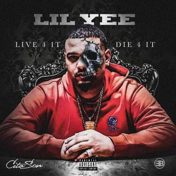 Lil Yee Recruits Mozzy and E-40 For His Live 4 It, Die 4 It Album